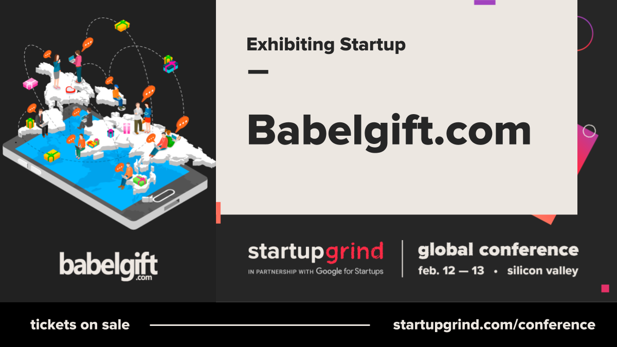 Babelgift has been selected for the StartupGrind Global Conference 2019